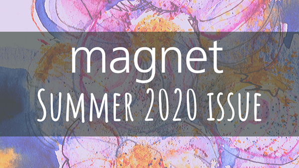 In your summer 2020 issue of magnet